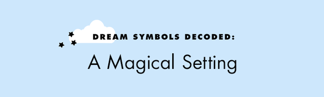 Here's where things get really fascinating: If you find yourself in a mystical locale or notice any mythical or magical elements to your dream, while confusing at the time, it could represent...