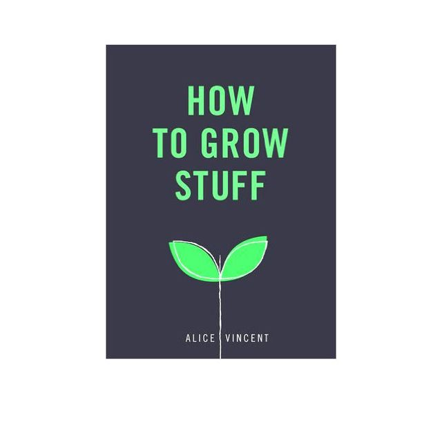 Lagom: How to Grow Stuff By Alice Vincent