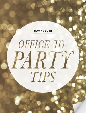 Office-to-Party Tips