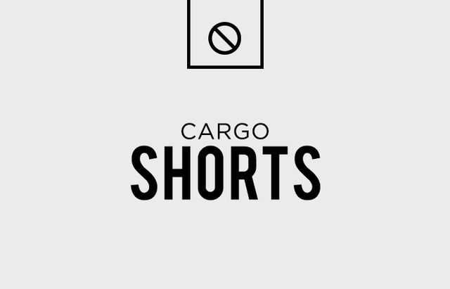 Your guy might put up a fight when you tell him he has to sacrifice is long-beloved, huge, pocketed friends. But this is a battle that you must start, and you must win. The cargo shorts must go.