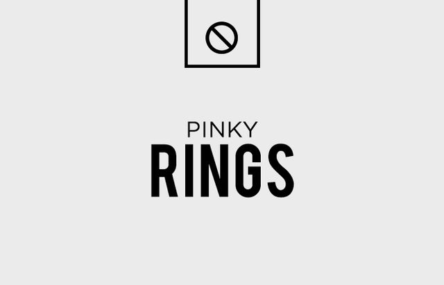 Only mob bosses and drug lords should be wearing pinky rings. If your man is either of these things, you've got bigger problems than bad jewelry choices.