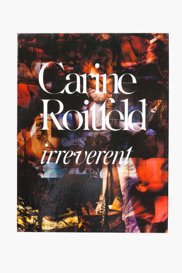 Carine Roitfeld: Irreverent