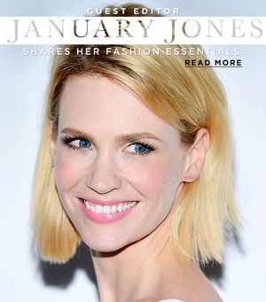 January Jones Talks Spring Fashion And Beauty Essentials