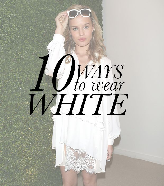 10 Stylish Ways To Wear White