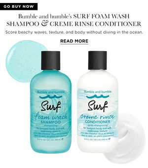 Go Buy Now: Bumble and bumble's Surf Foam Wash Shampoo and Creme Rinse Conditioner