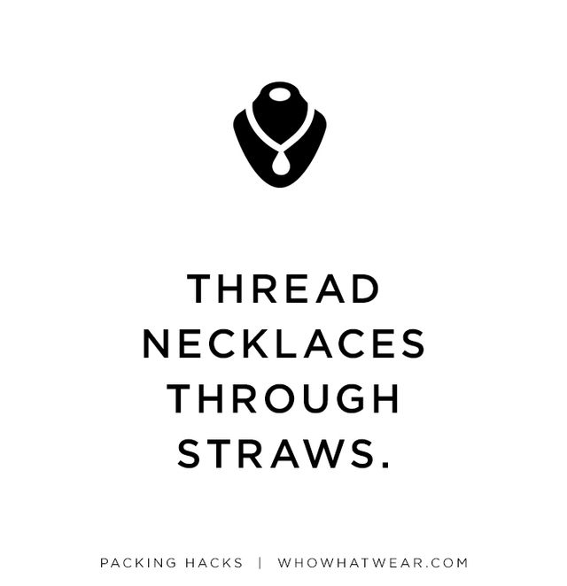 When packing delicate necklaces, individually thread them through straws to keep them from tangling.