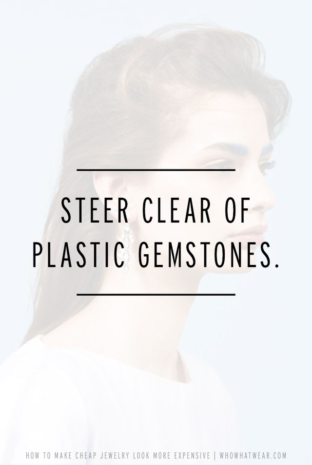 Even if you're a die-hard glitzy girl, we recommend avoiding plastic gemstones, especially of the neon variety. Instead, opt for clear crystals, which will still give you a bit of glamour...