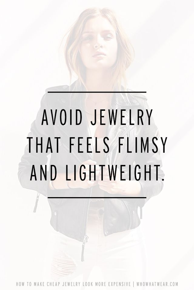 You want to pick affordable jewellery that has a little bit of weight too it. Flimsy and lightweight baubles almost always look cheap.