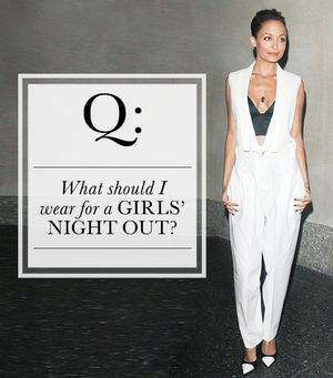 What should I wear for a girls' night out?