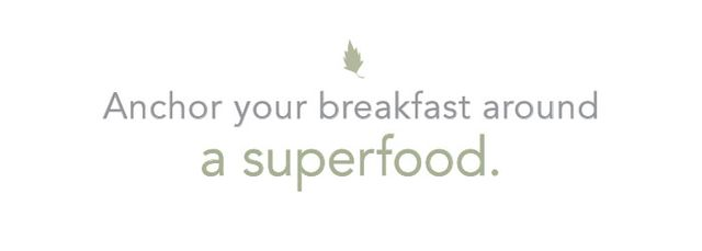 Breakfast is the most important meal of the day. If you can anchor your fall mornings around a superfood-laden meal, yourenergy levels will soarand stay elevatedthroughout the...