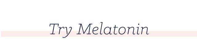 When all else fails, use an over-the-counter sleep aid. Melatonin is a natural sleeping pill that will induce drowsinessbut doesn't have the sleep hangover that some prescription sleep...