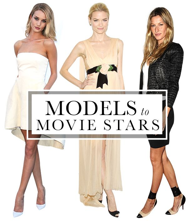 Models To Movie Stars: 12 Beauties Who Made The Leap