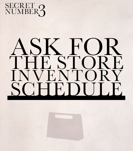 Store Inventory Schedule  Buddy up to the local store manager of your favorite shopping haunts and find out which day of the week they get in new merchandise.Often when new clothing comes...