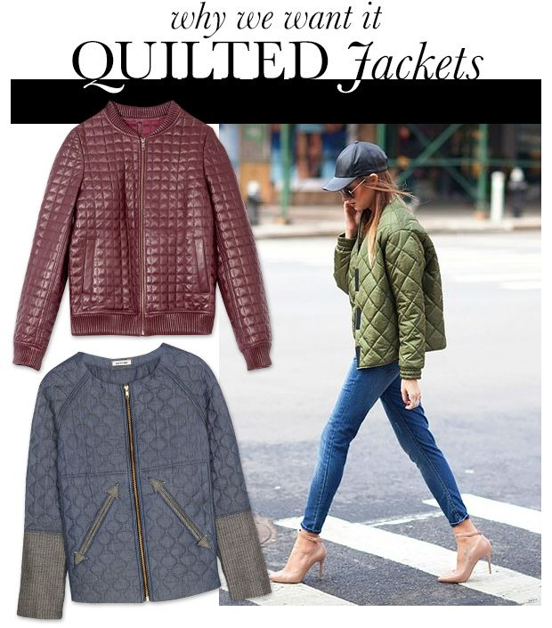 Why We Want It Now: Quilted Jackets