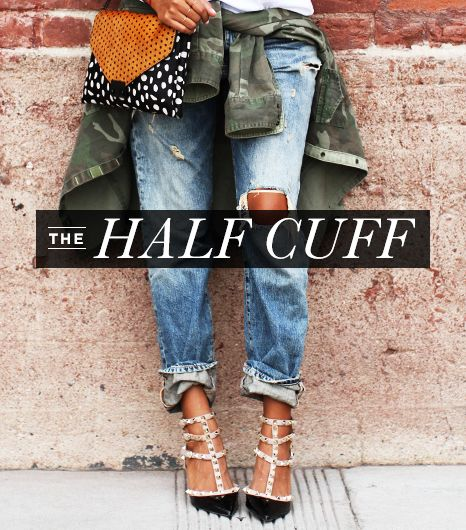The half cuff is best suited for slouchier styles like the boyfriend jean. 