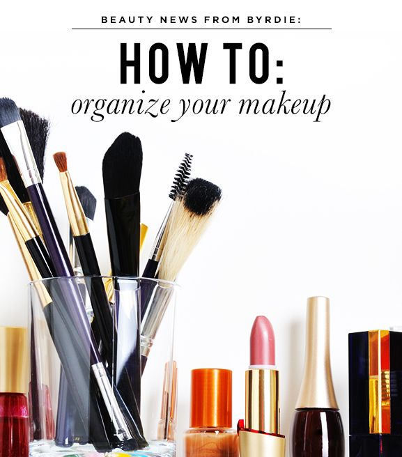 Smart and Chic Tips For Organizing Your Makeup