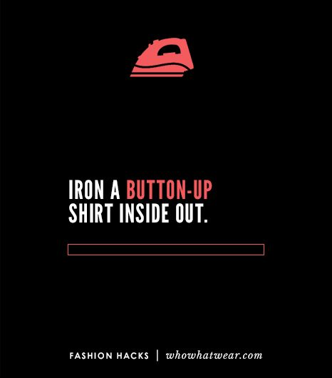 When ironing a button-down shirt, flip it inside out to easily iron over the button side.
