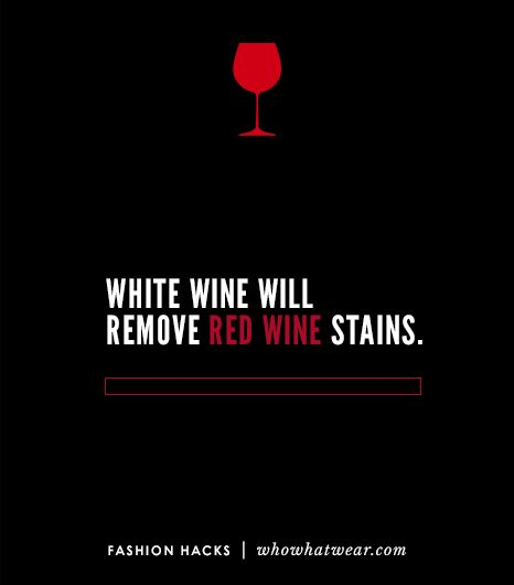 Remove a red wine stain by gently blotting with a cloth soaked in white wine.