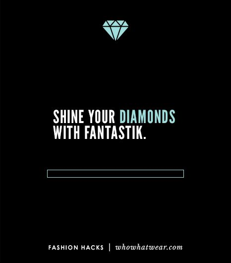 Use Fantastik to shine gold and diamonds.