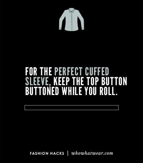 To achieve a perfectly cuffed sleeve, keep the top button buttoned while you roll.