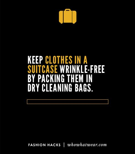 To prevent clothing from wrinkling in a suitcase, fold everything in plastic dry cleaning bags.