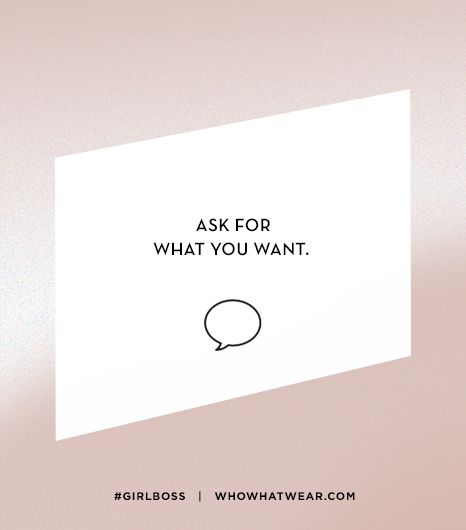 Lesson 6: Ask for what you want.