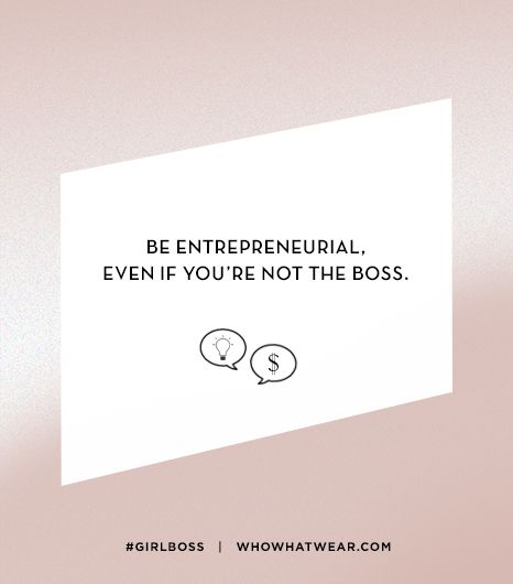 Lesson 11: Be entrepreneurial, even if you're not the boss.