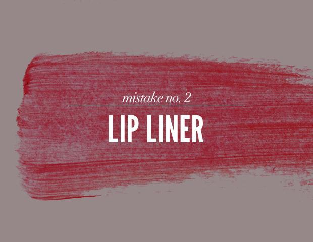 Mistake #2: Lip Liner