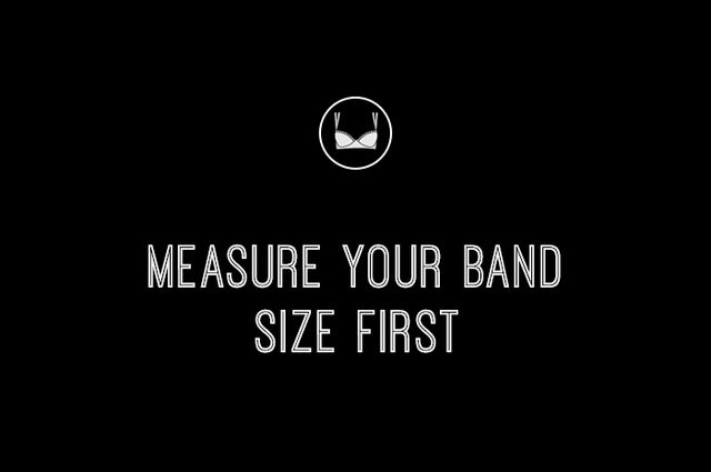 3. Measure your band size first.