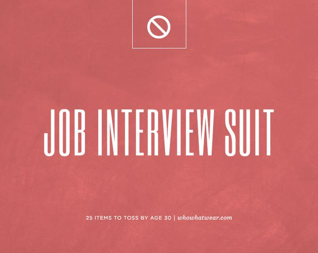 The job interview suit you wore in your 20s.