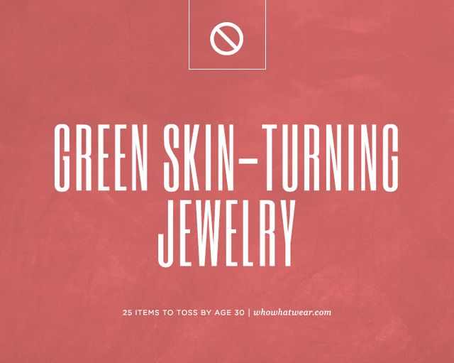 Jewelry that makes your skin turn green.