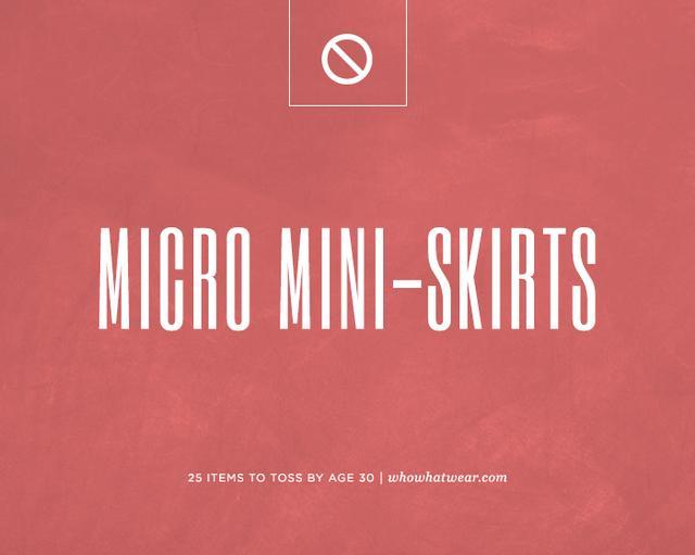 Micro mini-skirts.