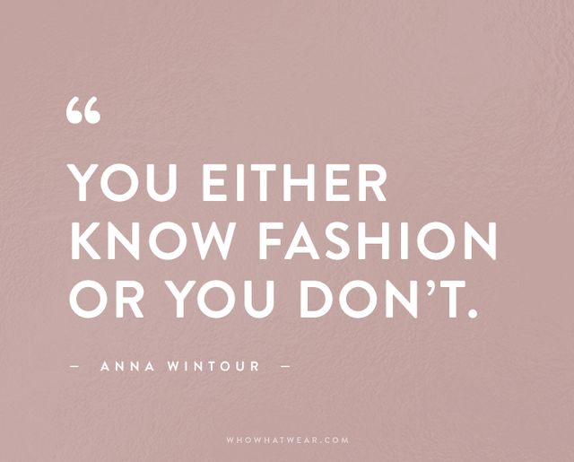 The 50 Most Inspiring Fashion Quotes Of All Time  Whowhatwear. Bible Quotes For The Day. Marilyn Monroe Quotes Inspirational. Music Quotes Of The Day. Movie Quotes Pinterest. Sister Vacation Quotes. Single Quotes Replace In Javascript. Friday Quotes Morning. Funny Quotes Pregnancy