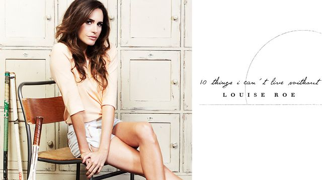 10 Things: Louise Roe