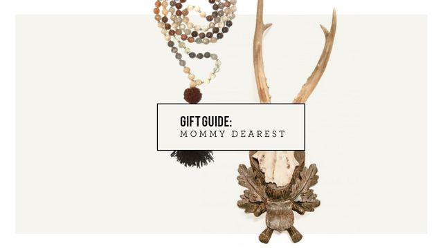 15 Gifts for Mummy Dearest