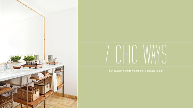7 Chic Ways To Keep Your Vanity Organised